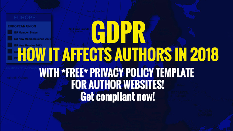 gdpr how it affects authors in 2018 with free privacy policy template self publishing review