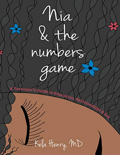 Nia & the Numbers Game: A Teenager's Guide to Education, Relationships & Sex